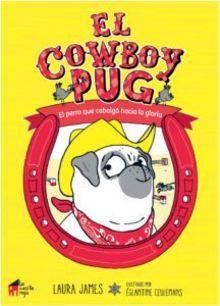 Resultado de imagen de El cowboy Pug. El perro que cabalgó hacia la gloria