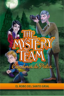 The Mystery Team 2 El robo del Santo Grial