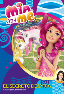 El secreto de Lyria Mia and Me Novela